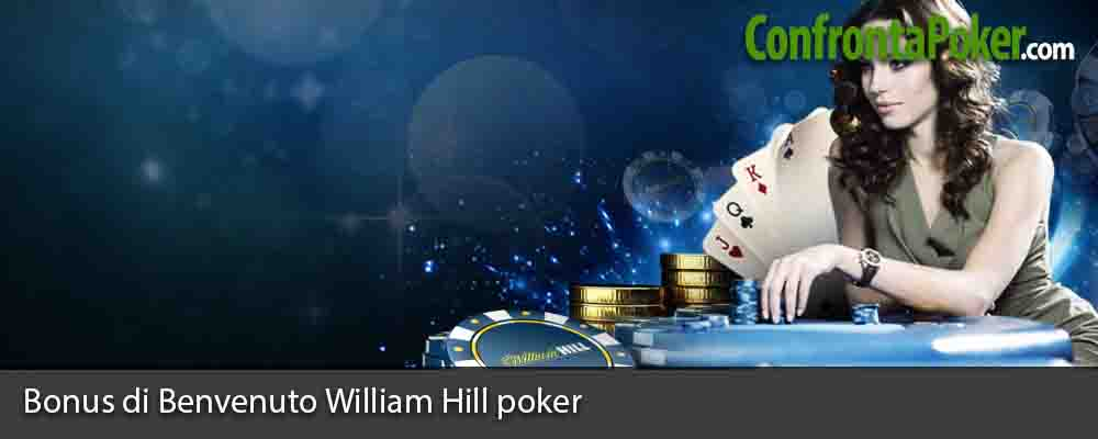 Bonus di Benvenuto William Hill poker