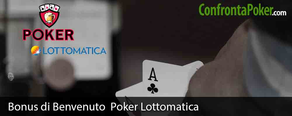 Bonus di Benvenuto Poker Lottomatica