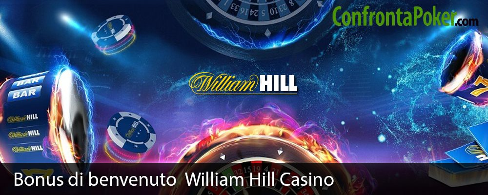 Bonus di benvenuto William Hill Casino