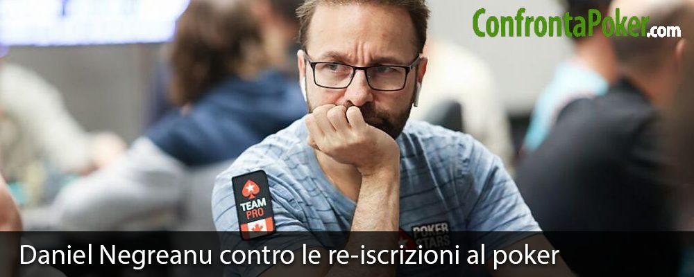Daniel Negreanu contro le re-iscrizioni al poker